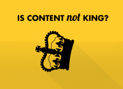 Is Content NOT King?